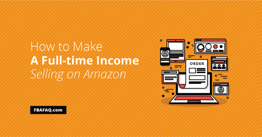 Make a full time income selling on amazon